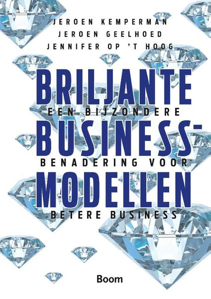 Briljante businessmodellen - Jeroen Kemperman, Jeroen Geelhoed, Jennifer op 't Hoog (ISBN 9789462200074)