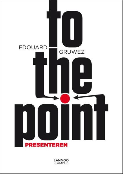 To the point - Edouard Gruwez (ISBN 9789401412674)