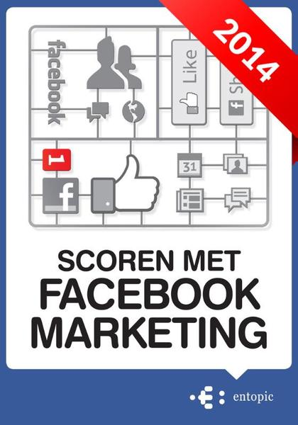Scoren met Facebook Marketing - Peter Minkjan (ISBN 9789079840175)
