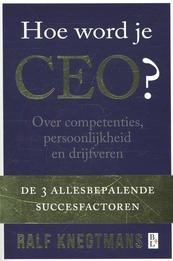 Hoe word je CEO - Ralf Knegtmans (ISBN 9789461561503)