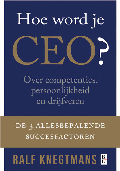 Hoe word je CEO? - Ralf Knegtmans (ISBN 9789461560001)