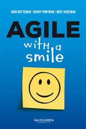 Agile with a smile - Dion Kotteman, Henny Portman, Bert Hedeman (ISBN 9789089653963)