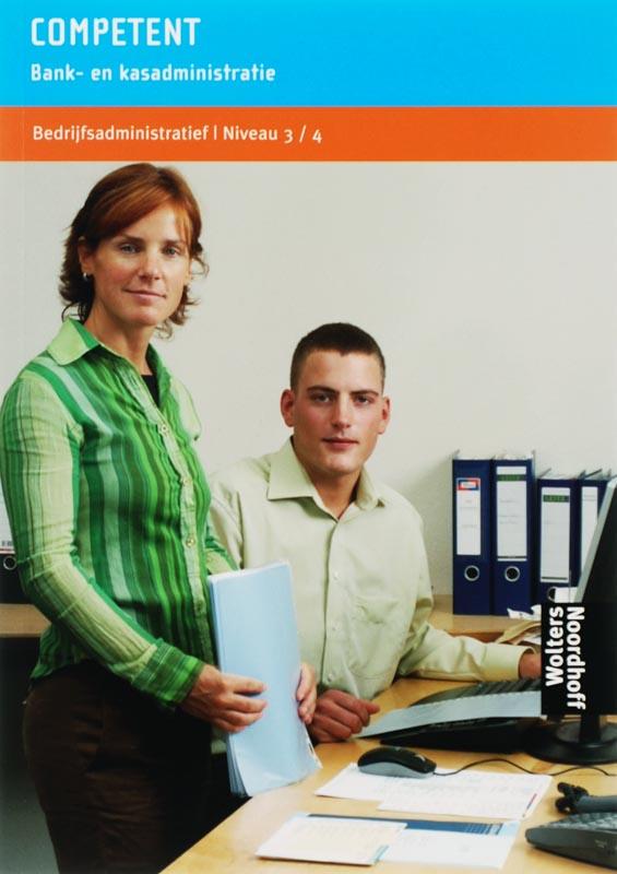 Competent bank- en kasadministratie Niveau 3/4 Bedrijfsadministratief