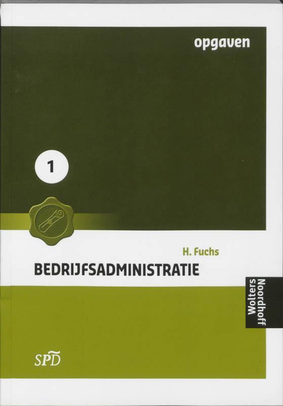 Bedrijfsadministratie voor SPD 1 Opgaven
