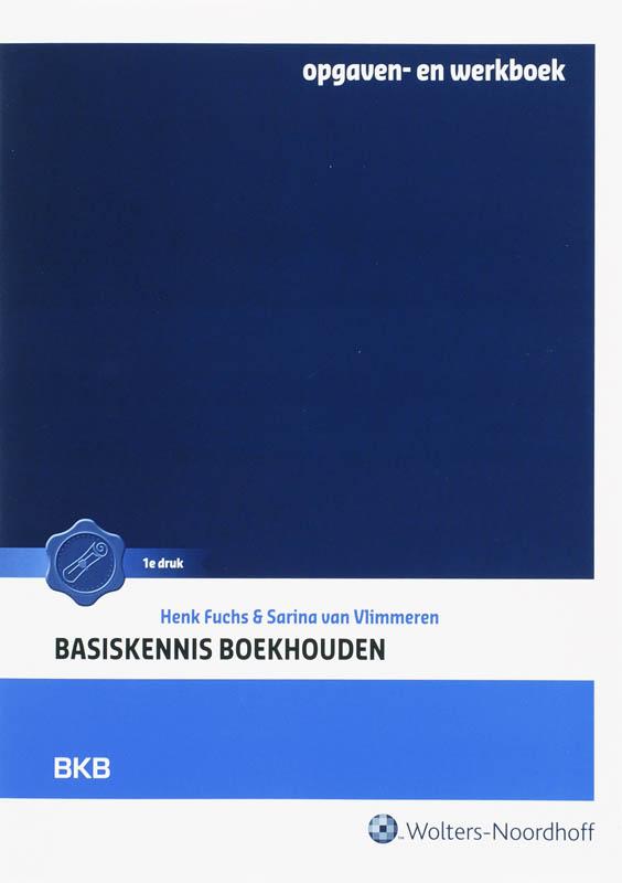 Basiskennis Boekhouden Opgaven en werkboek