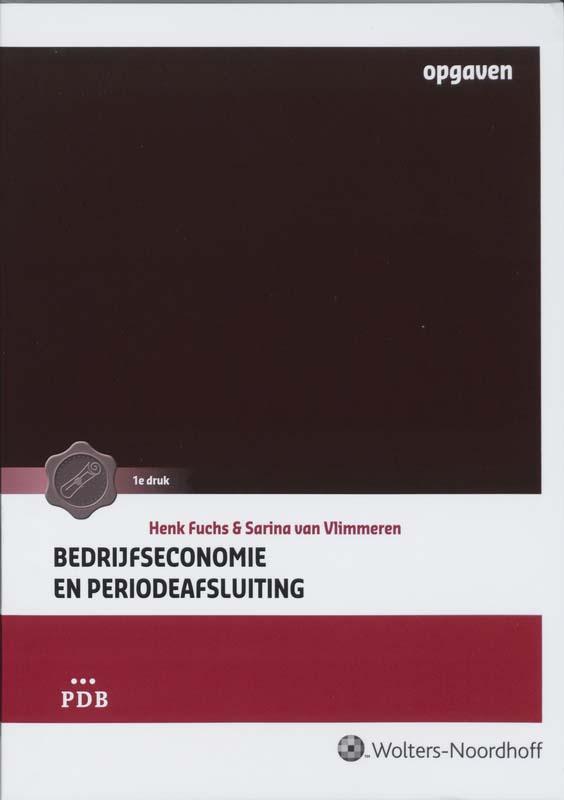 Bedrijfseconomie en periodeafsluiting Opgaven- en werkboek