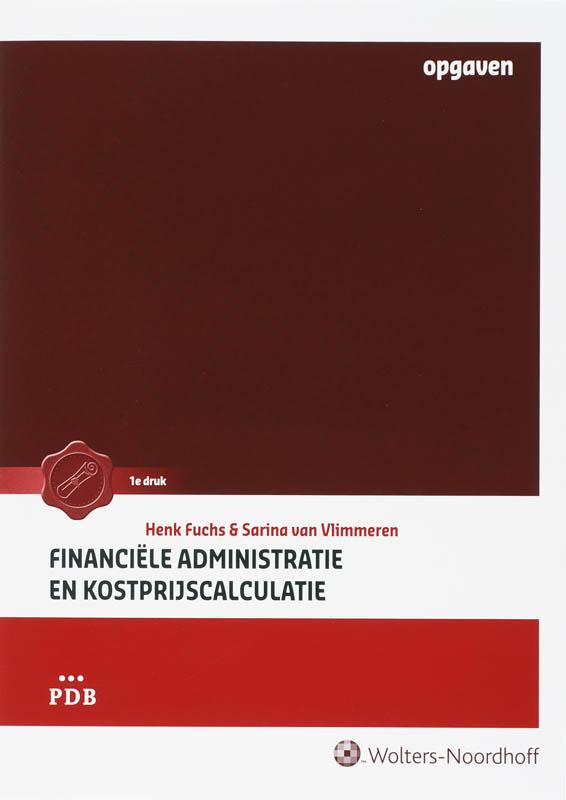 Financiele administratie en kostprijscalculatie opgaven-en werkboek