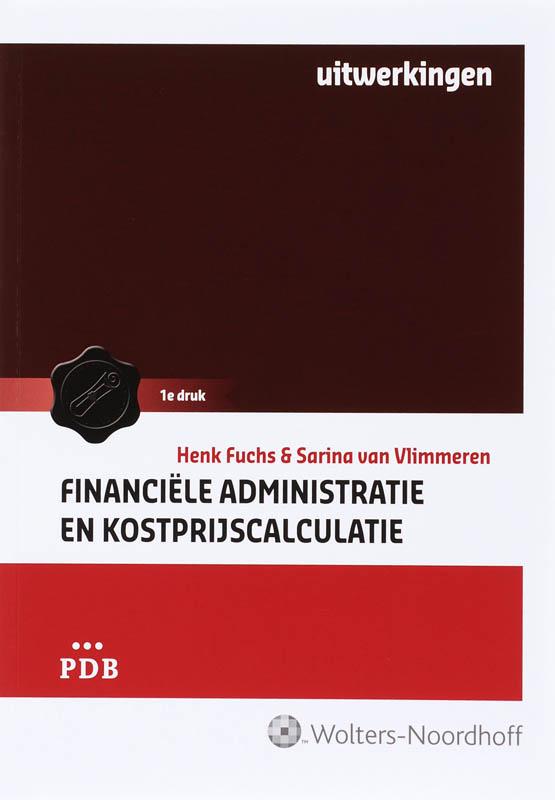 Financiele administratie en kostprijscalculatie Uitwerkingen
